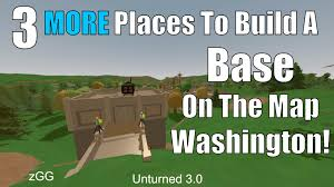 On The Map 3 More Places To Build A Base On The Map Washington Unturned