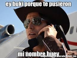 Memes Del Buki - ey buki porque te pusieron mi nombre buey meme de el se祓or de