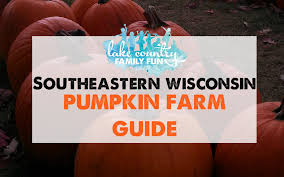 south east wisconsin pumpkin farm guide lake country family fun
