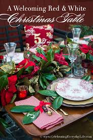 how to set a welcoming red u0026 white christmas table celebrating