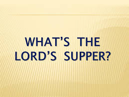 what s the lord s supper i corinthians 10 16 17 is not the cup