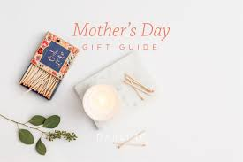 Mother S Day 2017 Mother U0027s Day 2017 Gift Guide Darling Magazine