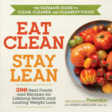 eat clean stay lean 300 real foods and recipes for lifelong
