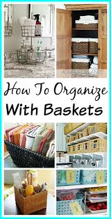 Home Organizing Organize With Baskets