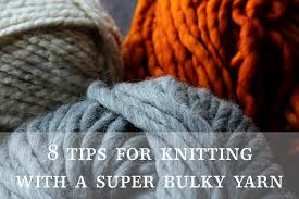 8 tips for knitting with a super bulky yarn youtube