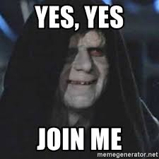 Good Good Meme - yes yes join me emperor palpatine good good meme generator