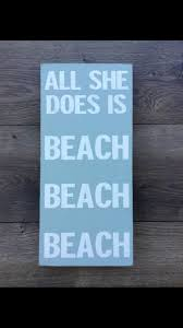 Decor Signs For The Home Best 25 Beach Sign Sayings Ideas On Pinterest Driftwood Signs
