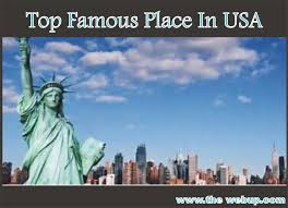 top famous places in united state america the webup