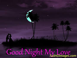Love Good Night Quotes by Good Night My Sweetheart Good Night My Love You Can Get Gorgeous