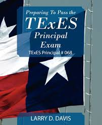 preparing to pass the texes principal exam texes principal 068