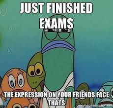Spongebob Meme Face - spongebob meme just finished exams the expression on your friends