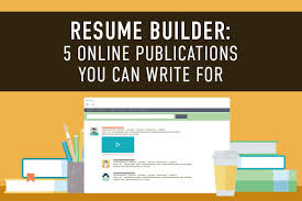 What Does Publications Mean On A Resume Resume Builder 5 Online Publications You Can Write For The