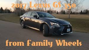 2016 used lexus gs 350 2017 lexus gs 350 review from family wheels youtube