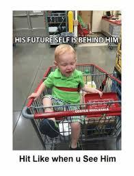 Costco Meme - his futureselfis behind him costco wholesale hit like when u see him