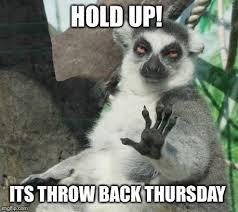 Thursday Meme Funny - 166 best thursday images on pinterest throwback thursday quotes