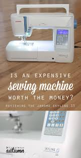 is it worth it to buy an expensive sewing machine it u0027s always