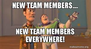 Team Meme - new team members new team members everywhere buzz and woody