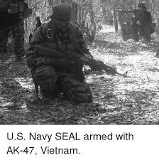Navy Seal Meme - es us navy seal armed with ak 47 vietnam dank meme on esmemes com