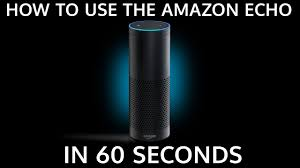 how to use the amazon echo in 60 seconds howcast tech youtube