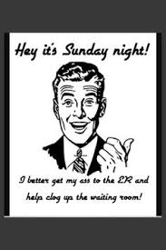 Sunday Night Meme - busy sunday nights in er memes busy sunday nights in the er
