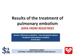 data registries treatment of pulmonary embolism data from registries prof zbigniew
