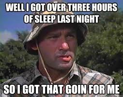Caddyshack Meme - well i got over three hours of sleep last night so i got that goin