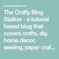 home decor sewing blogs the crafty blog stalker a tutorial based blog that covers crafts