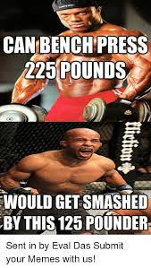 Bench Meme - can bench press 22 pounds would get smashed by this 125 pounder sent