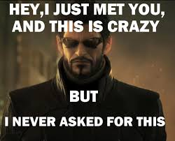 This Is Crazy Meme - i never asked for this call me maybe know your meme
