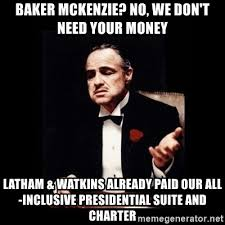 Mckenzie Meme - baker mckenzie no we don t need your money latham watkins