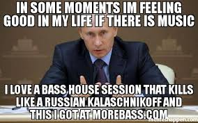 House Music Memes - in some moments im feeling good in my life if there is music i love