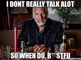 Stfu Meme - i dont really talk alot so when do b stfu meme custom 20055