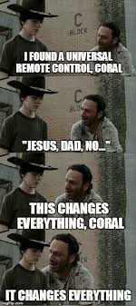 This Changes Everything Meme - joke of the day page 45 undead labs forums