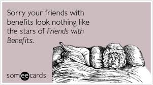 Friends With Benefits Meme - funny friends with benefits memes ecards someecards