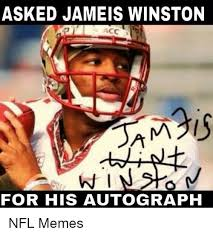 Jameis Winston Memes - asked jameis winston acc for his autograph nfl memes jameis