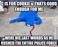 Murder Meme - cookie monster murder mystery1 memes quickmeme