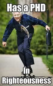Funny Skateboard Memes - has a phd in righteousness skateboarding professor quickmeme