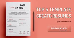 Create Resumes Top 5 Templates Create Resumes Your Free Resume