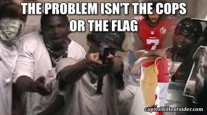 Kapernick Meme - the colin kaepernick caper undermining america capitol hill