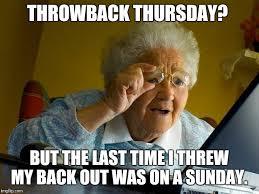 Throwback Thursday Meme - grandson facepalms off screen imgflip