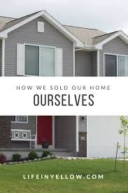 how we sold our house ourselves life in yellow