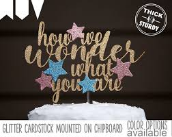 twinkle twinkle cake topper how we what you are cake topper gender reveal cake
