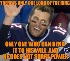 Tom Brady Memes - famous quote weekend tom brady meets lord of the rings imgflip
