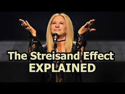 Barbra Streisand Meme - streisand effect know your meme