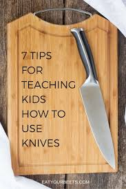 knives for kitchen use 7 tips for teaching your how to use a knife eat your beets