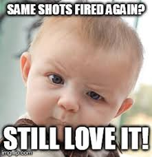 Shots Fired Meme - skeptical baby meme imgflip