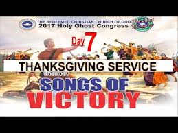 rccg 2017 holy ghost congress day7 thanksgiving service songs