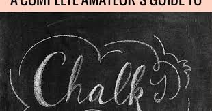 chalk lettering tips ideas and techniques part one the