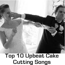 wedding cake cutting songs best 25 cake cutting songs ideas on wedding songs
