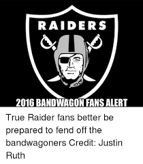 Nfl Bandwagon Memes - 25 best memes about raiders fan raiders fan memes
